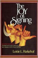 Joy of Signing by Lottie L. Riekehof: Book Cover