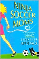 Ninja Soccer Moms (Samantha Shaw Series #3) by Jennifer Apodaca: Book Cover
