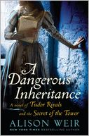 A Dangerous Inheritance by Alison Weir: NOOK Book Cover