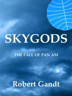 Ebook download german Skygods: The Fall of Pan Am (English Edition)