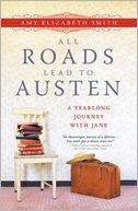 All Roads Lead to Austen by Amy Smith: NOOK Book Cover