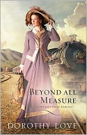 Beyond All Measure by Dorothy Love: NOOK Book Cover