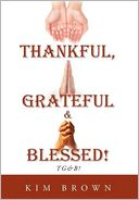 download thankful, grateful & blessed! : tg&b!
