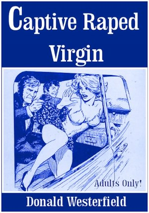 Captive Raped Virgin (rape erotica). nookbook
