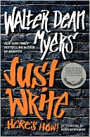 Just Write by Walter Dean Myers: NOOK Book Cover