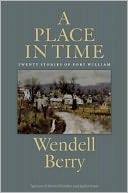 A Place in Time by Wendell Berry: Book Cover