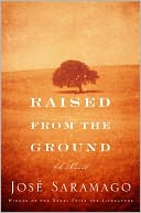 Raised from the Ground by José Saramago: Book Cover