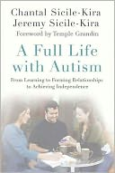 A Full Life with Autism by Chantal Sicile-Kira: NOOK Book Cover