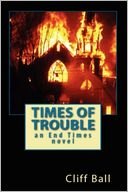 Times of Trouble by Cliff Ball: Book Cover
