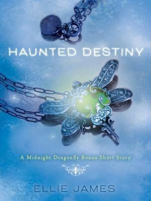 Haunted Destiny - Midnight Dragonfly Bonus Short Story
