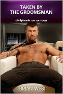 Taken by the Groomsman (Dirtyhunk Gay Sex Stories)
