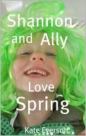 Shannon and Ally Love Spring by Kate Everson: NOOK Book Cover