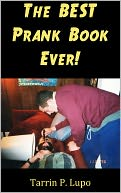 The BEST Prank Book Ever! by Tarrin P. Lupo: NOOK Book Cover