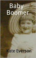 Baby Boomer by Kate Everson: NOOK Book Cover