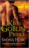Kiss of the Goblin Prince (Shadowlands Series) by Shona Husk: NOOK Book Cover