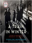 A Train in Winter by Caroline Moorehead: Audio Book Cover