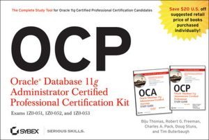 OCP: Oracle Database 11g Administrator Certified Professional Certification Kit: (1Z1-051, 1Z1-052 and 1Z1-053)