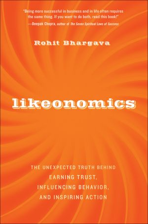 Free downloading online books Likeonomics: The Unexpected Truth Behind Earning Trust, Influencing Behavior, and Inspiring Action FB2 ePub by Rohit Bhargava in English