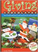 download Giving Chocolates : Twelve Christmas Gift Boxes to Make and Fill with Your Favorite Chocolates book