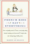 French Kids Eat Everything by Karen Le Billon: Book Cover