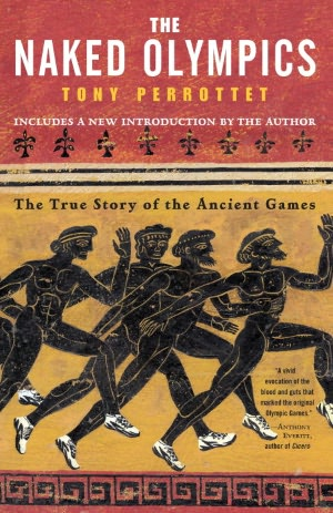 Download free kindle ebooks amazon The Naked Olympics: The True Story of the Ancient Games (English Edition)  by Tony Perrottet