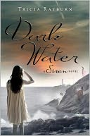 Dark Water (Siren Trilogy Series #3) by Tricia Rayburn: Book Cover