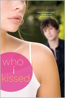 Who I Kissed by Janet Gurtler: Book Cover