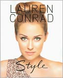 Lauren Conrad Style by Lauren Conrad: Book Cover