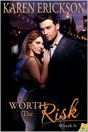 Worth the Risk by Karen Erickson: NOOK Book Cover