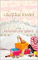 Beneath the Glitter by Elle Fowler: Book Cover