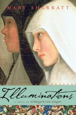 Illuminations: The Story of Hildegard Von Bingen