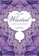 WASTED by Jack Jackson: NOOK Book Cover