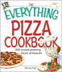 The Everything Pizza Cookbook by Belinda Hulin: NOOK Book Cover