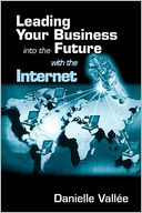 download Leading Your Business into the Future with the Internet book