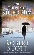 And Then She Killed Him by Robert Scott: Book Cover