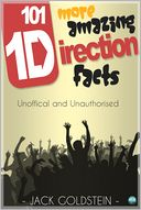 101 More Amazing One Direction Facts by Jack Goldstein: NOOK Book Cover