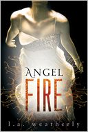 Angel Fire (Angel Trilogy Series #2) by L. A. Weatherly: Book Cover