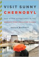 Visit Sunny Chernobyl by Andrew Blackwell: Book Cover