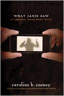 What Janie Saw by Caroline B. Cooney: NOOK Book Cover