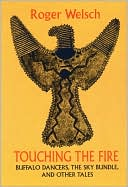 Touching the Fire by Roger L. Welsch: Book Cover