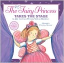 The Very Fairy Princess Takes the Stage by Julie Andrews: Book Cover