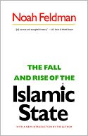 The Fall and Rise of the Islamic State by Noah Feldman: Book Cover