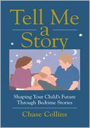 download Tell Me A Story : Shaping Your Child's Future Through Bedtime Stories book