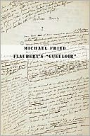 "Flaubert's ""Gueuloir"" by Michael Fried: Book Cover"