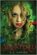 Splintered by A. G. Howard: Book Cover