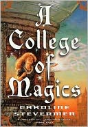 A College of Magics by Caroline Stevermer: NOOK Book Cover