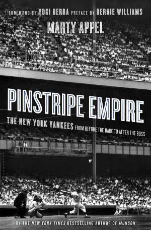 Epub ebook download torrent Pinstripe Empire: The New York Yankees from Before the Babe to After the Boss in English by Marty Appel