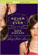 Never Have I Ever (Lying Game Series #2) by Sara Shepard: Book Cover