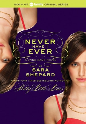 Never Have I Ever (Lying Game Series #2)
