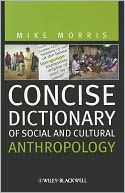 Concise Dictionary of Social and Cultural Anthropology by Mike Morris: Book Cover